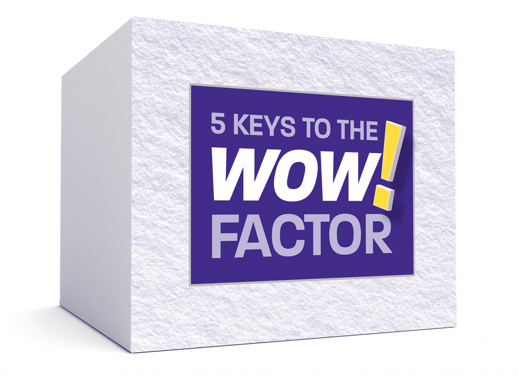 5 Keys to the WOW! Factor